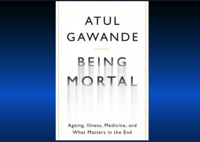 "A Review of ""Being Mortal"" by Dr. Atul Gawande"